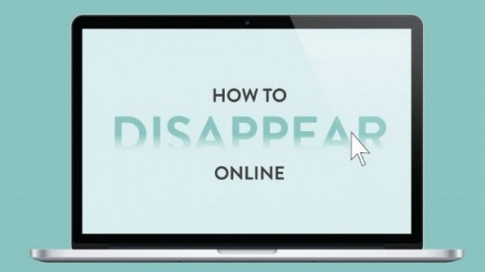 Disappear Online and Remove Digital Footprint