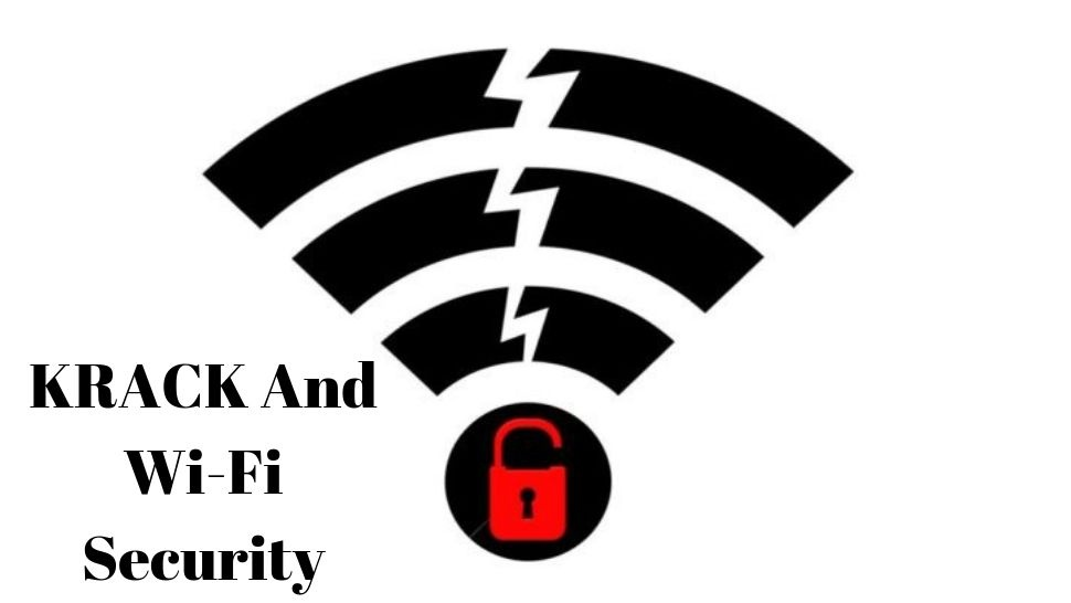 KRACK And Wi-Fi Security