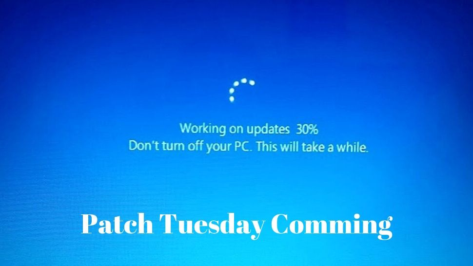 Patch Tuesday Comming